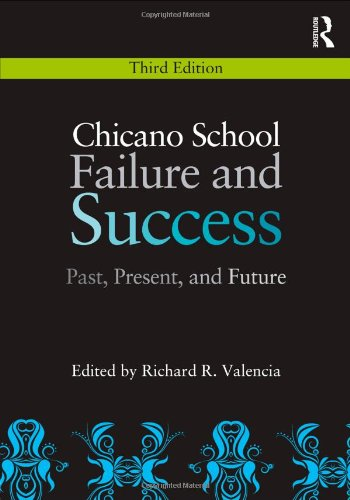 Chicano School Failure and Success Past, Present, and Future 3rd 2011 (Revised) edition cover