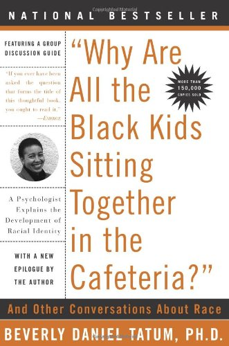 Why Are All the Black Kids Sitting Together in the Cafeteria? Revised Edition  2003 (Revised) 9780465083619 Front Cover