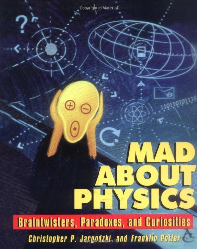 Mad about Physics Braintwisters, Paradoxes, and Curiosities  2001 edition cover