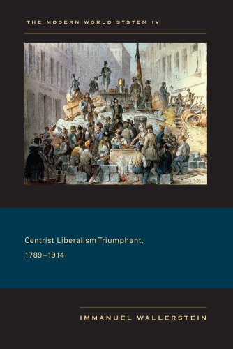 Modern World-System IV Centrist Liberalism Triumphant, 1789-1914  2011 edition cover