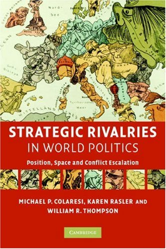 Strategic Rivalries in World Politics Position, Space and Conflict Escalation  2008 edition cover