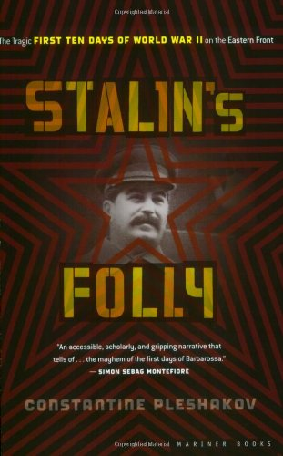 Stalin's Folly The Tragic First Ten Days of WWII on the Eastern Front  2005 edition cover