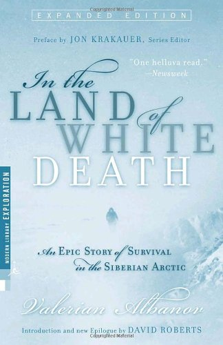 In the Land of White Death An Epic Story of Survival in the Siberian Arctic  2001 9780679783619 Front Cover