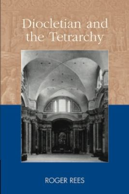 Diocletian and the Tetrarchy   2004 9780748616619 Front Cover
