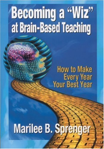 Becoming a Wiz at Brain-Based Teaching How to Make Every Year Your Best Year  2001 9780761978619 Front Cover