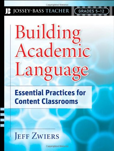 Building Academic Language Essential Practices for Content Classrooms, Grades 5-12  2007 edition cover