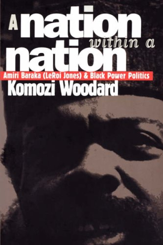 Nation Within a Nation Amiri Baraka (LeRoi Jones) and Black Power Politics  1999 edition cover