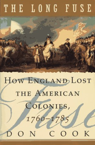 Long Fuse How England Lost the American Colonies, 1760-1785 N/A edition cover