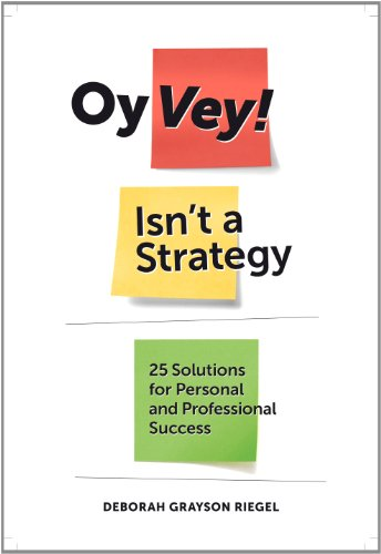 Oy Vey! Isn't a Strategy 25 Solutions for Personal and Professional Success  2012 edition cover