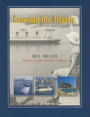 Crossing the Atlantic The Romance of Transoceanic Cruising  2007 9780882406619 Front Cover