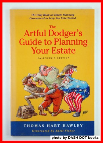 Artful Dodger's Guide to Planning Your Estate : California Edition 1st 9780964944619 Front Cover