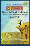 Mun-E How to Be Social, Diplomatic, Win Allies, Influence People, and Gavel!: Model un Education  2013 (Large Type) edition cover