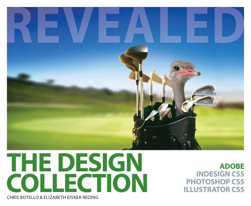 Design Collection Revealed Adobe Indesign CS5, Photoshop CS5 and Illustrator CS5  2011 9781111130619 Front Cover