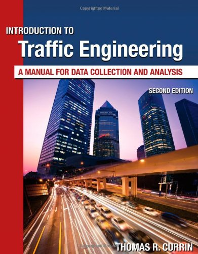 Introduction to Traffic Engineering A Manual for Data Collection and Analysis 2nd 2013 9781111578619 Front Cover