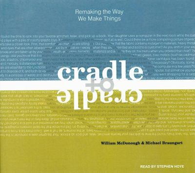 Cradle to Cradle: Remaking the Way We Make Things, Library Edition  2008 edition cover
