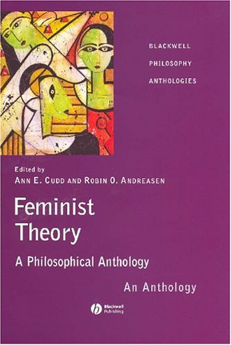 Feminist Theory A Philosophical Anthology  2004 9781405116619 Front Cover