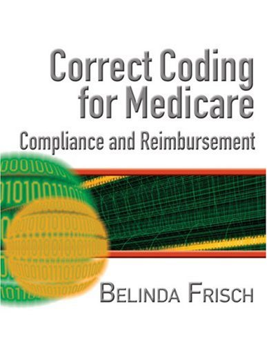 Correct Coding for Medicare, Compliance, and Reimbursement   2007 edition cover