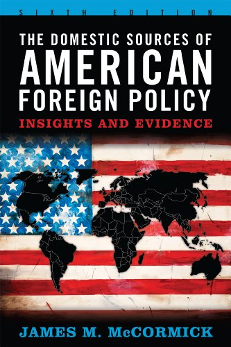 Domestic Sources of American Foreign Policy Insights and Evidence 6th 2012 edition cover