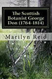 Scottish Botanist George Don (1764-1814) His Life and Times, Friends and Family N/A 9781492192619 Front Cover
