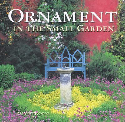 Ornament in the Small Garden   2002 9781552975619 Front Cover