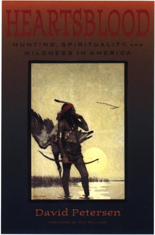 Heartsblood Hunting, Spirituality, and Wildness in America 2nd 2000 edition cover