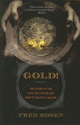 Gold! The Story of the 1848 Gold Rush and How It Shaped a Nation N/A 9781560259619 Front Cover