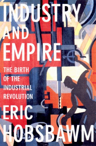 Industry and Empire The Birth of the Industrial Revolution N/A edition cover