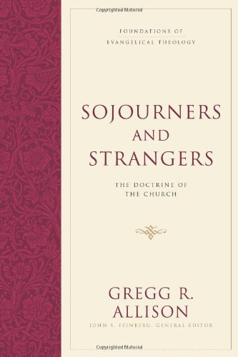 Sojourners and Strangers The Doctrine of the Church  2012 edition cover