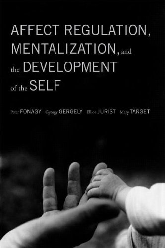 Affect Regulation, Mentalization, and the Development of the Self   2004 edition cover