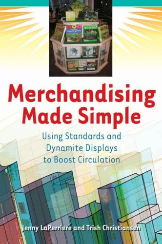 Merchandising Made Simple Using Standards and Dynamite Displays to Boost Circulation  2008 edition cover