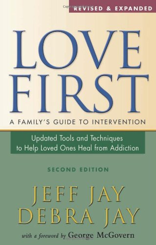 Love First A Family's Guide to Intervention 2nd 2008 (Revised) edition cover