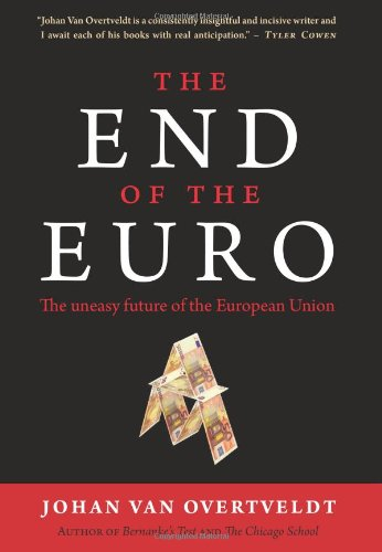 End of the Euro The Uneasy Future of the European Union  2011 edition cover