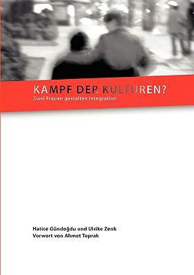 Kampf der Kulturen? Zwei Frauen gestalten Integration N/A 9783837049619 Front Cover