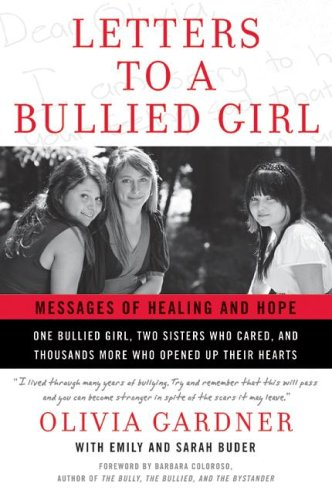 Letters to a Bullied Girl Messages of Healing and Hope  2008 9780061544620 Front Cover