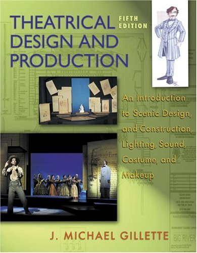 Theatrical Design and Production An Introduction to Scene Design and Construction, Lighting, Sound, Costume, and Makeup 5th 2005 (Revised) edition cover