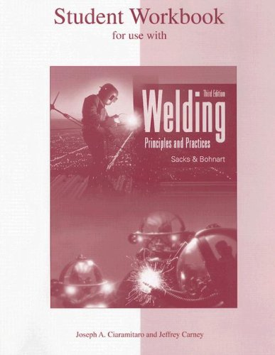 Student Workbook for Use with Welding  3rd 2005 9780078250620 Front Cover