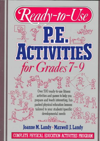 Ready-to-Use P. E. Activities for Grades 7-9   1993 (Teachers Edition, Instructors Manual, etc.) edition cover