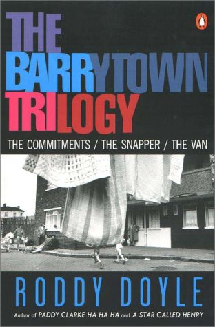 Barrytown Trilogy The Commitments, the Snapper, the Van N/A edition cover
