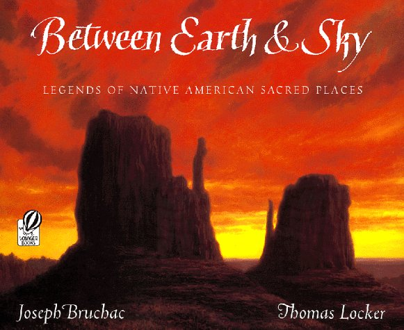 Between Earth and Sky Legends of Native American Sacred Places  1998 edition cover