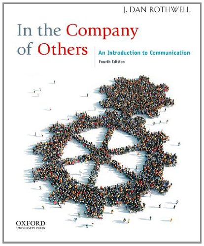In the Company of Others An Introduction to Communication 4th 2012 9780199861620 Front Cover
