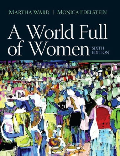 A World Full of Women + Mysearchlab With Pearson Etext Access Card:  6th 2013 edition cover