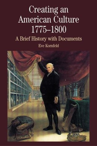 Creating an American Culture, 1775-1800 A Brief History with Documents  2001 edition cover