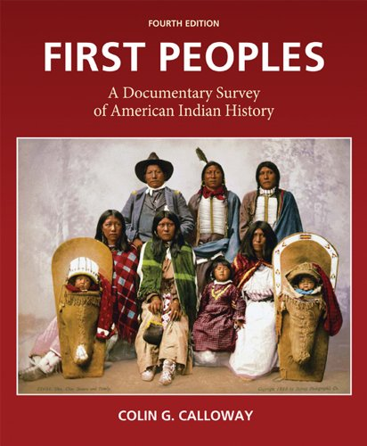 First Peoples A Documentary Survey of American Indian History 4th 2012 9780312653620 Front Cover