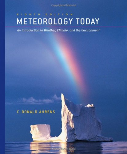 Meteorology Today An Introduction to Weather, Climate, and the Environment 8th 2007 edition cover