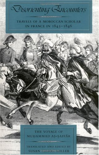 Disorienting Encounters Travels of a Moroccan Scholar in France in 1845-1846 - The Voyage of Muhammad As-Saffar  1992 edition cover