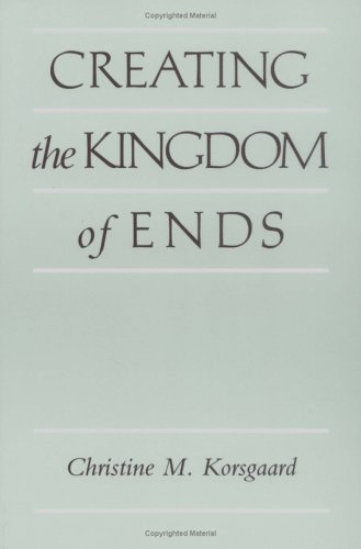 Creating the Kingdom of Ends   1996 edition cover