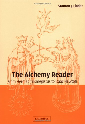 Alchemy Reader From Hermes Trismegistus to Isaac Newton  2003 edition cover