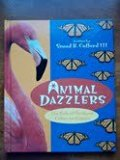 Animal Dazzlers The Role of Brilliant Colors in Nature N/A 9780531203620 Front Cover