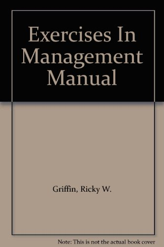Exercises in Management Manual Used with ... Griffin-Management 7th 2002 9780618113620 Front Cover