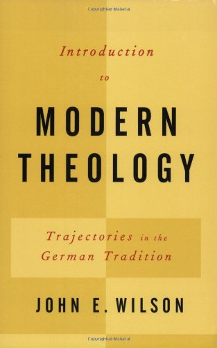 Introduction to Modern Theology Trajectories in the German Tradition  2007 edition cover